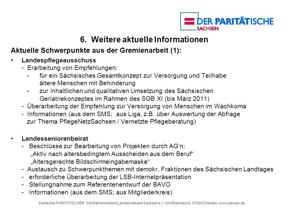 Deutscher PARITÄTISCHER Wohlfahrtsverband Landesverband Sachsen e.V. Am Brauhaus 8, 01099 Dresden, www.parisax.de 6. Weitere aktuelle Informationen Ak