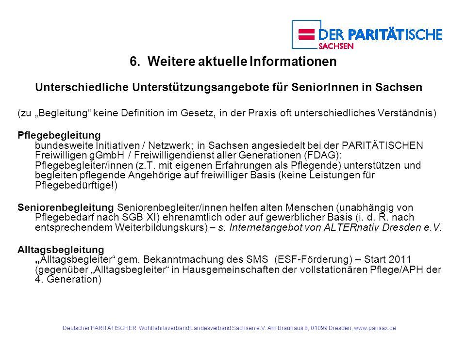 Deutscher PARITÄTISCHER Wohlfahrtsverband Landesverband Sachsen e.V. Am Brauhaus 8, 01099 Dresden, www.parisax.de 6. Weitere aktuelle Informationen Un