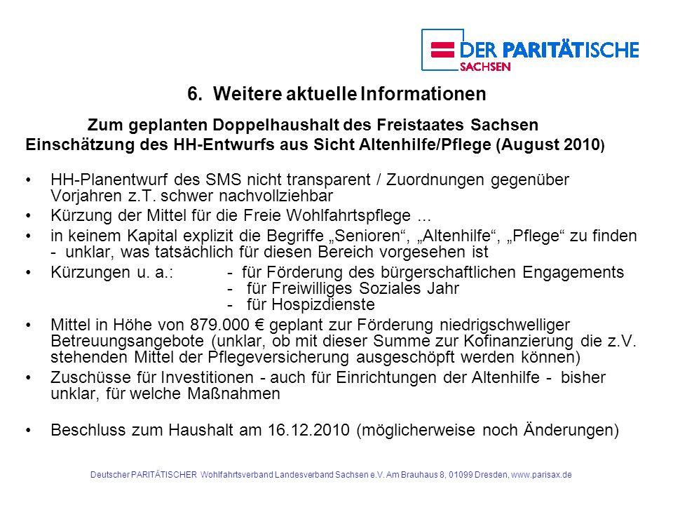Deutscher PARITÄTISCHER Wohlfahrtsverband Landesverband Sachsen e.V. Am Brauhaus 8, 01099 Dresden, www.parisax.de 6. Weitere aktuelle Informationen Zu