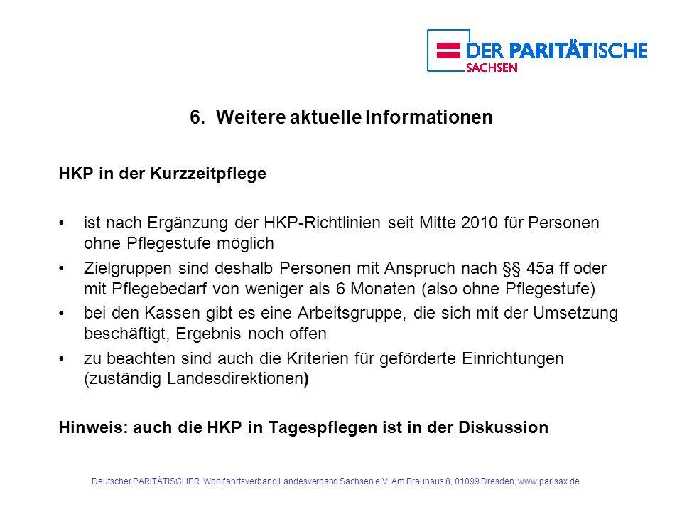 Deutscher PARITÄTISCHER Wohlfahrtsverband Landesverband Sachsen e.V. Am Brauhaus 8, 01099 Dresden, www.parisax.de 6. Weitere aktuelle Informationen HK