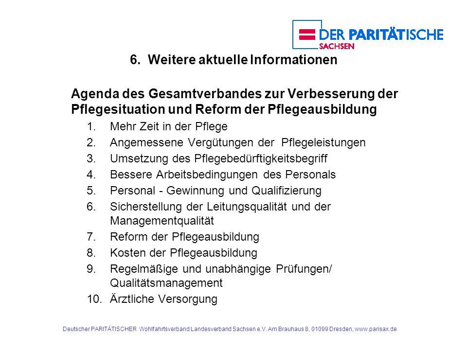 Deutscher PARITÄTISCHER Wohlfahrtsverband Landesverband Sachsen e.V. Am Brauhaus 8, 01099 Dresden, www.parisax.de 6. Weitere aktuelle Informationen Ag
