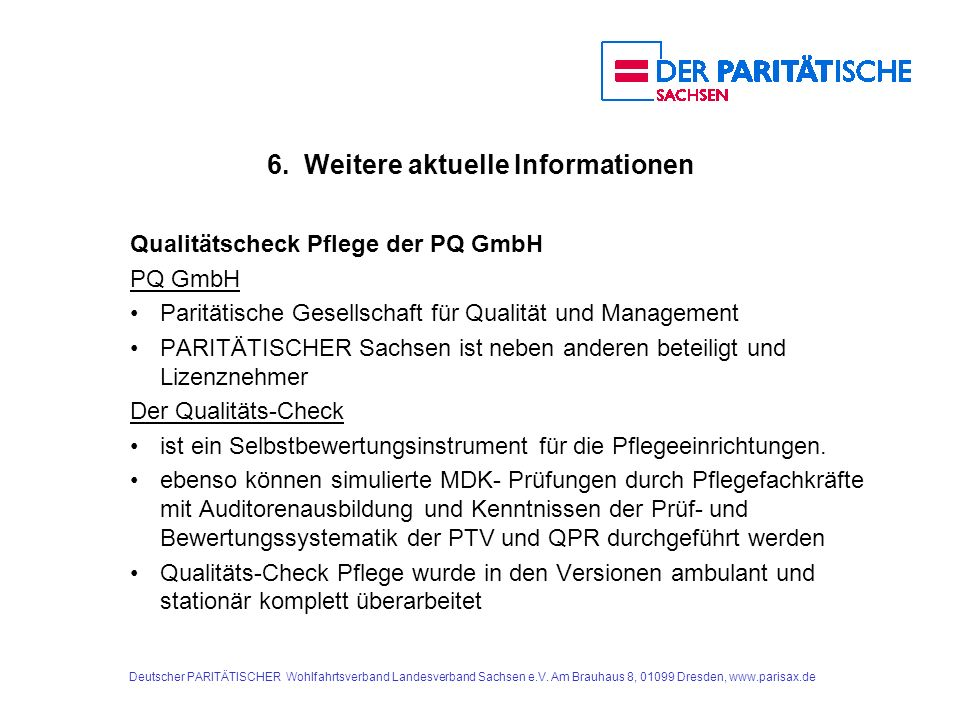 Deutscher PARITÄTISCHER Wohlfahrtsverband Landesverband Sachsen e.V. Am Brauhaus 8, 01099 Dresden, www.parisax.de 6. Weitere aktuelle Informationen Qu