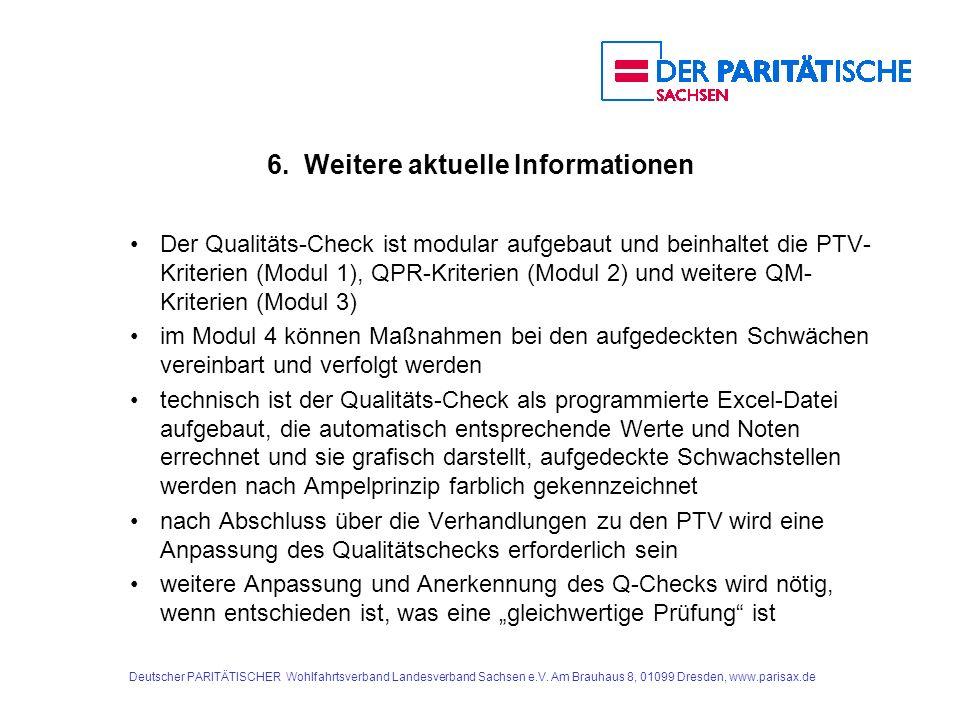 Deutscher PARITÄTISCHER Wohlfahrtsverband Landesverband Sachsen e.V. Am Brauhaus 8, 01099 Dresden, www.parisax.de 6. Weitere aktuelle Informationen De