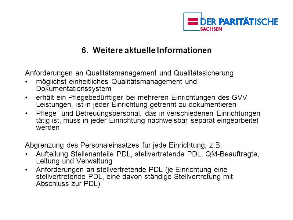 6. Weitere aktuelle Informationen Anforderungen an Qualitätsmanagement und Qualitätssicherung möglichst einheitliches Qualitätsmanagement und Dokument