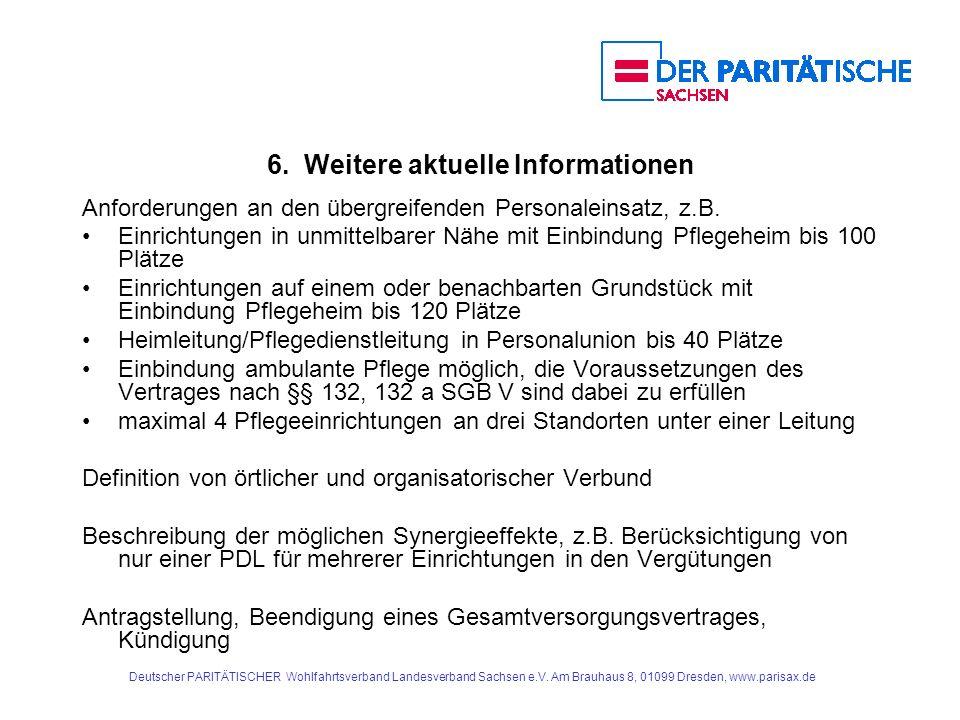 Deutscher PARITÄTISCHER Wohlfahrtsverband Landesverband Sachsen e.V. Am Brauhaus 8, 01099 Dresden, www.parisax.de 6. Weitere aktuelle Informationen An