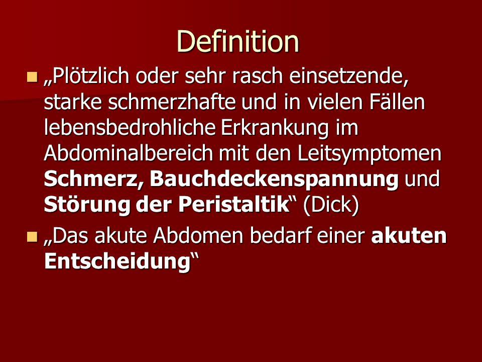 Definition Plötzlich oder sehr rasch einsetzende, starke schmerzhafte und in vielen Fällen lebensbedrohliche Erkrankung im Abdominalbereich mit den Le
