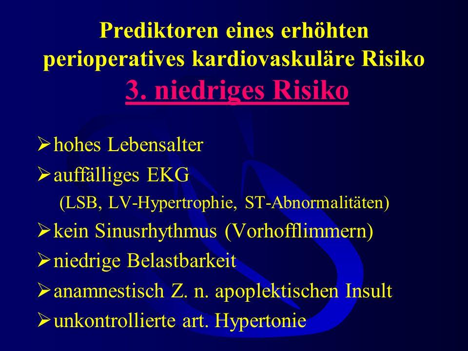 Prediktoren eines erhöhten perioperatives kardiovaskuläre Risiko 2. intermediäres Risiko milde Angina pectoris (AP I-II nach CCS) anamnestisch Z. n. M