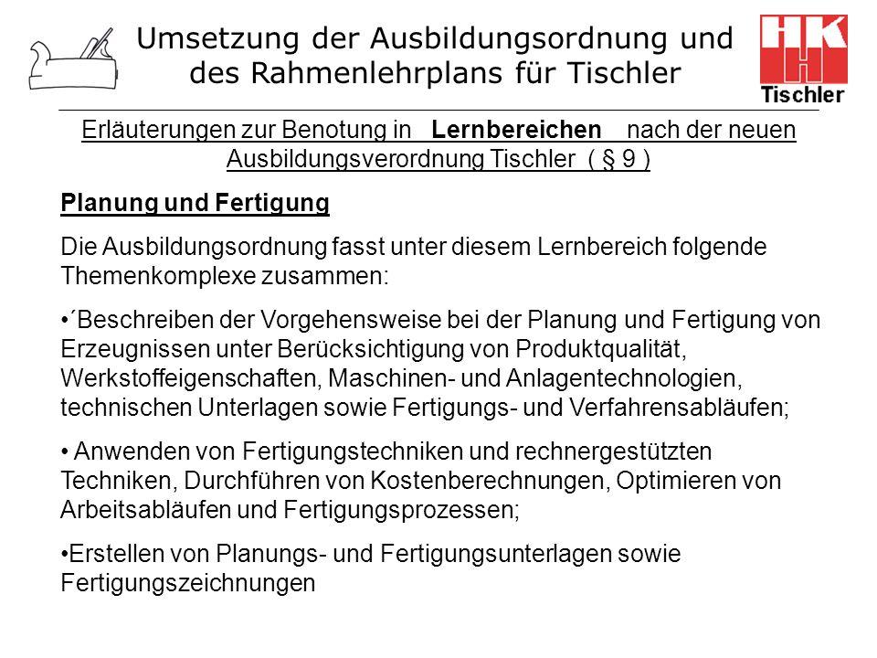 Umsetzung der Ausbildungsordnung und des Rahmenlehrplans für Tischler Erläuterungen zur Benotung in Lernbereichen nach der neuen Ausbildungsverordnung