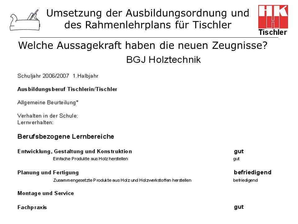 Umsetzung der Ausbildungsordnung und des Rahmenlehrplans für Tischler Welche Aussagekraft haben die neuen Zeugnisse?