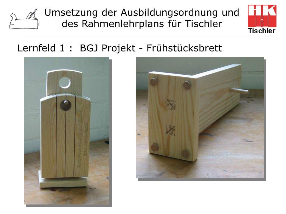 Umsetzung der Ausbildungsordnung und des Rahmenlehrplans für Tischler Lernfeld 1 : BGJ Projekt - Frühstücksbrett