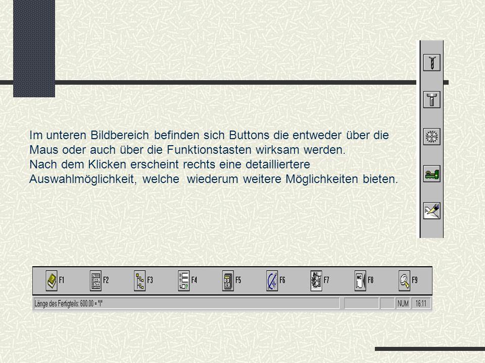 Im unteren Bildbereich befinden sich Buttons die entweder über die Maus oder auch über die Funktionstasten wirksam werden. Nach dem Klicken erscheint