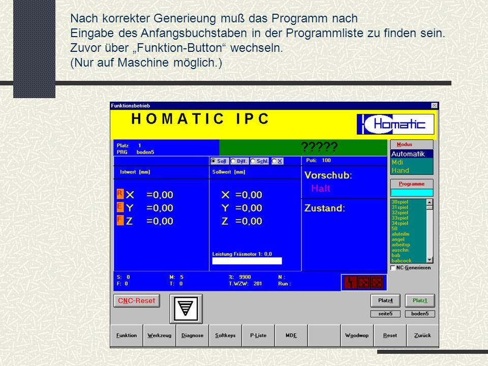 Nach korrekter Generieung muß das Programm nach Eingabe des Anfangsbuchstaben in der Programmliste zu finden sein. Zuvor über Funktion-Button wechseln
