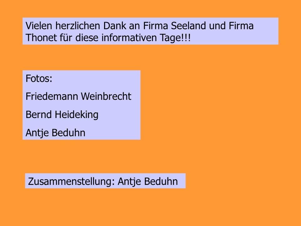 Vielen herzlichen Dank an Firma Seeland und Firma Thonet für diese informativen Tage!!! Fotos: Friedemann Weinbrecht Bernd Heideking Antje Beduhn Zusa