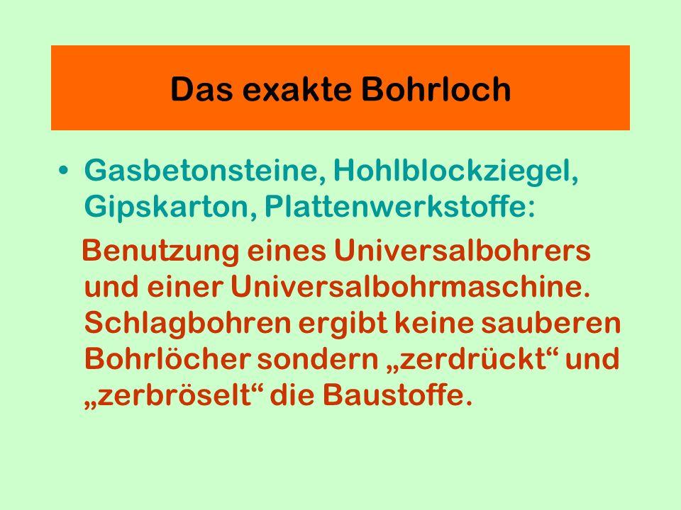 Gasbetonsteine, Hohlblockziegel, Gipskarton, Plattenwerkstoffe: Benutzung eines Universalbohrers und einer Universalbohrmaschine.