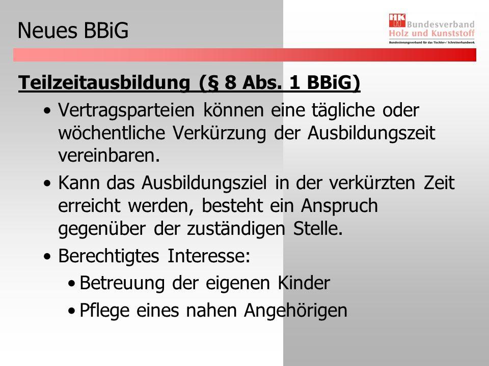 Neues BBiG Probezeit (§ 20 BBiG) Maximal vier Monate möglich