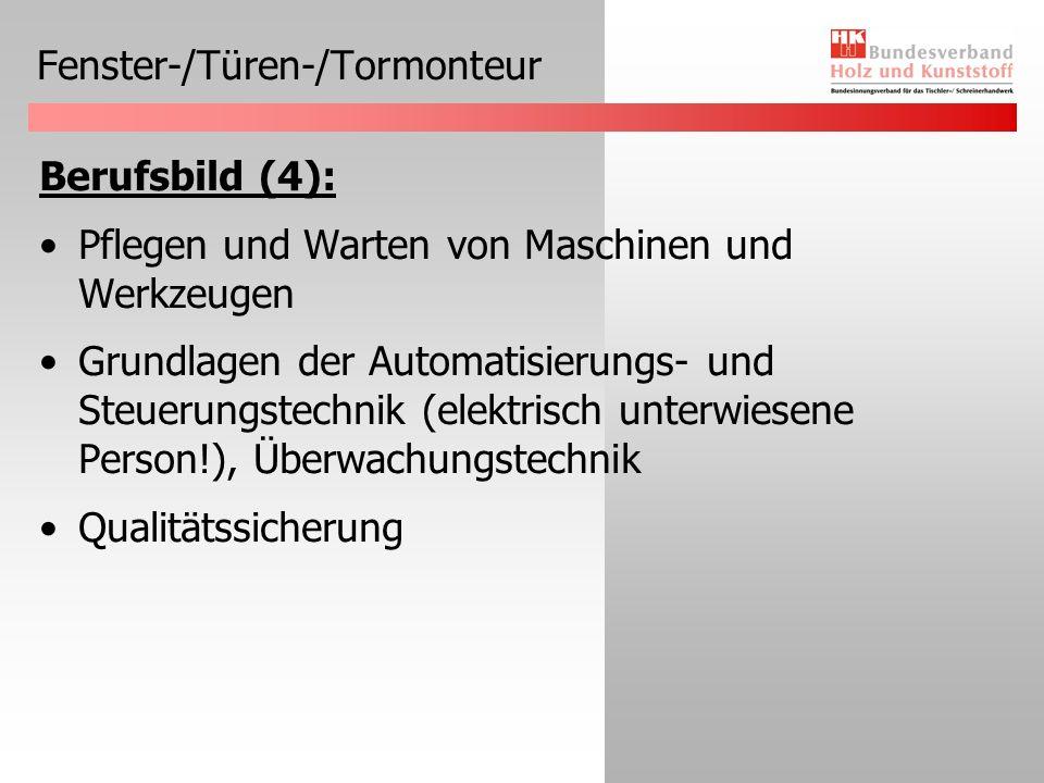 Fenster-/Türen-/Tormonteur Berufsbild (4): Pflegen und Warten von Maschinen und Werkzeugen Grundlagen der Automatisierungs- und Steuerungstechnik (ele