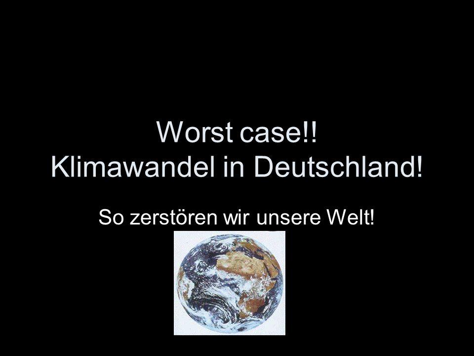 Worst case!! Klimawandel in Deutschland! So zerstören wir unsere Welt!