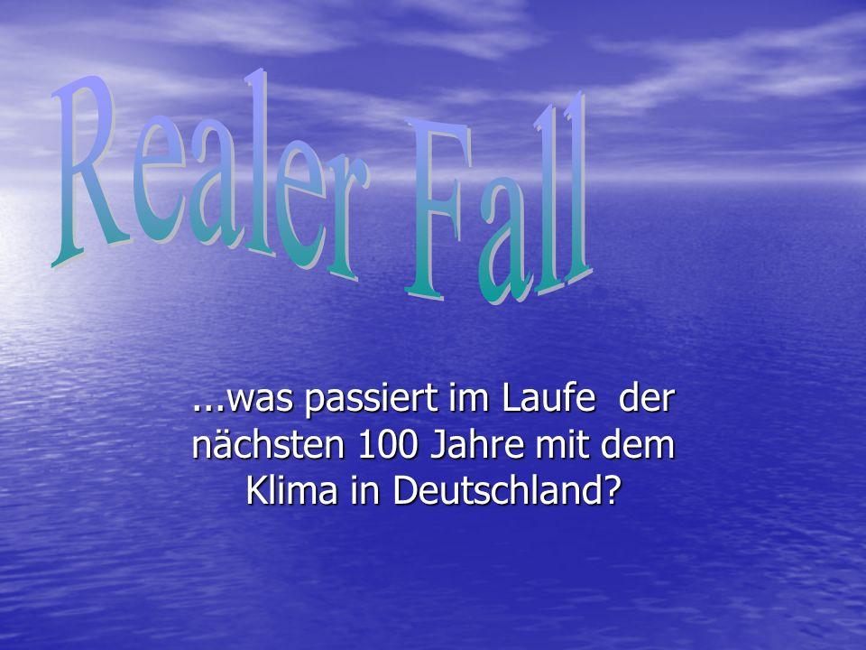 ...was passiert im Laufe der nächsten 100 Jahre mit dem Klima in Deutschland?