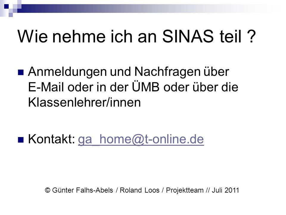 Wie nehme ich an SINAS teil ? Anmeldungen und Nachfragen über E-Mail oder in der ÜMB oder über die Klassenlehrer/innen Kontakt: ga_home@t-online.dega_
