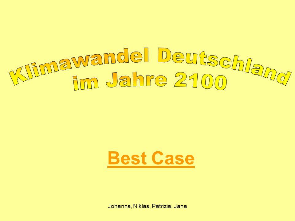 Johanna, Niklas, Patrizia, Jana Best Case