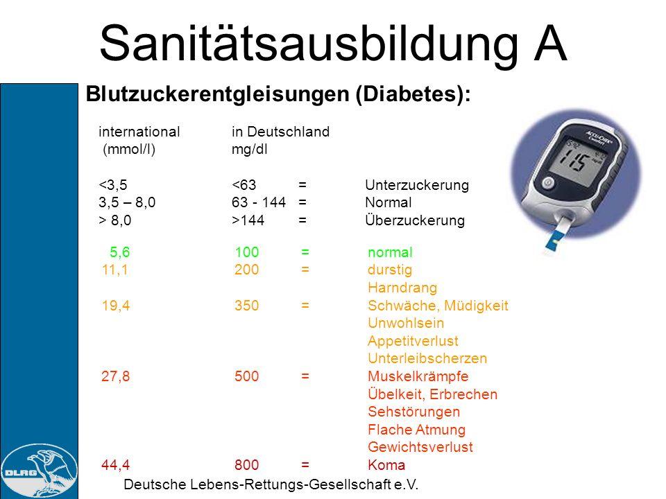 Deutsche Lebens-Rettungs-Gesellschaft e.V. Sanitätsausbildung A Blutzuckerentgleisungen (Diabetes): Botenstoff für die Steuerung ist das Hormon Insuli