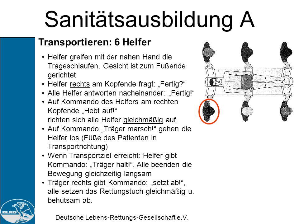 Deutsche Lebens-Rettungs-Gesellschaft e.V. Sanitätsausbildung A Rettungstuch: Rettungstuch ist ein Spezialtuch zum Retten, zum behelfsmäßigen Transpor