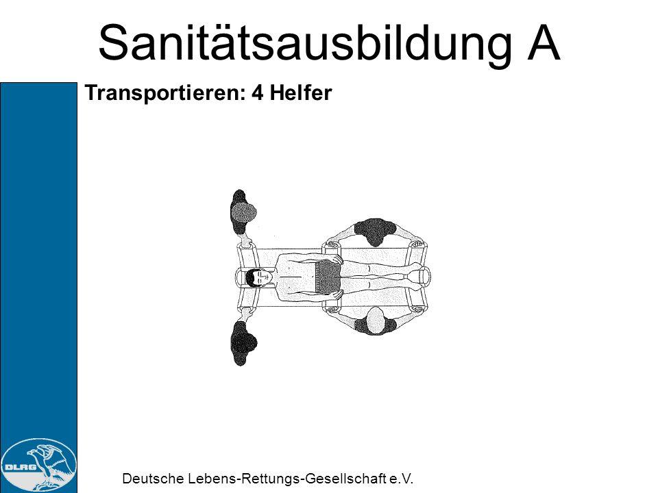 Deutsche Lebens-Rettungs-Gesellschaft e.V. Sanitätsausbildung A Transportieren: 5 Helfer