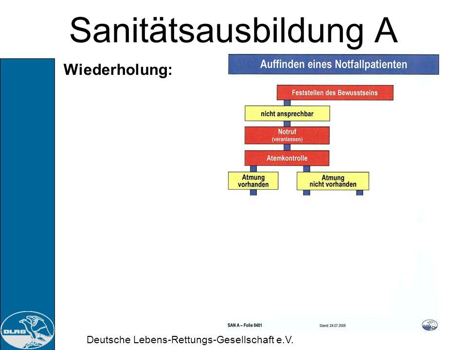 Deutsche Lebens-Rettungs-Gesellschaft e.V. Sanitätsausbildung A 4. Doppelstunde