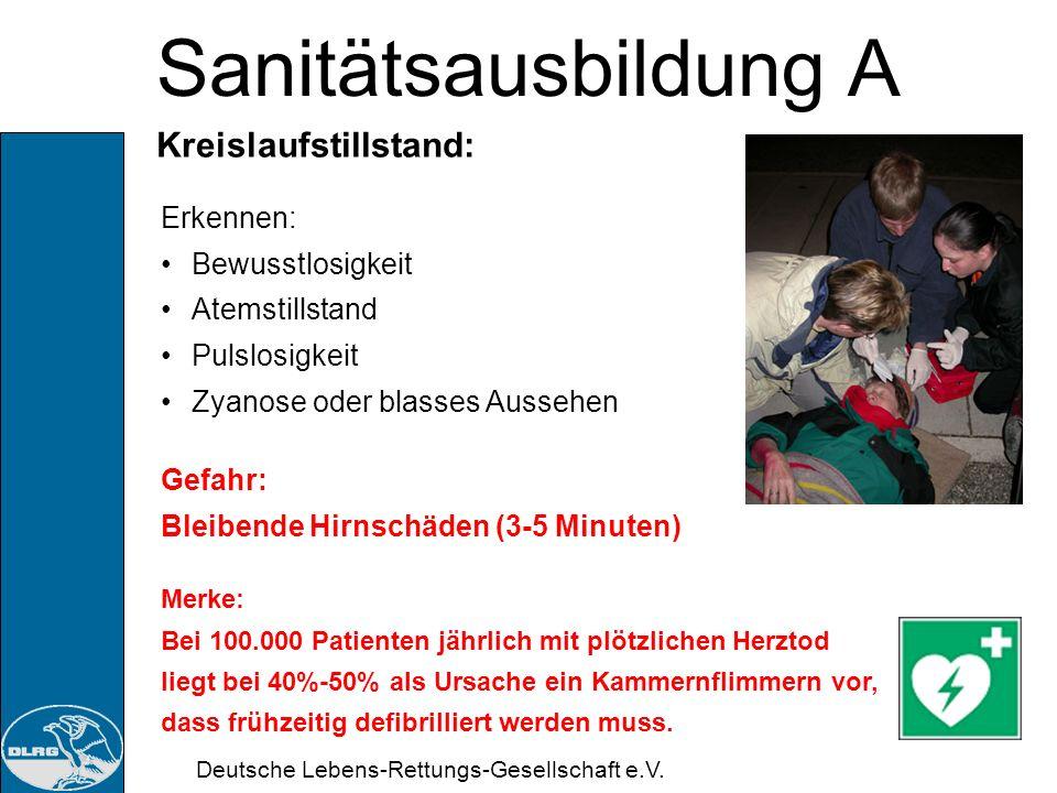 Deutsche Lebens-Rettungs-Gesellschaft e.V. Sanitätsausbildung A Wiederholung: