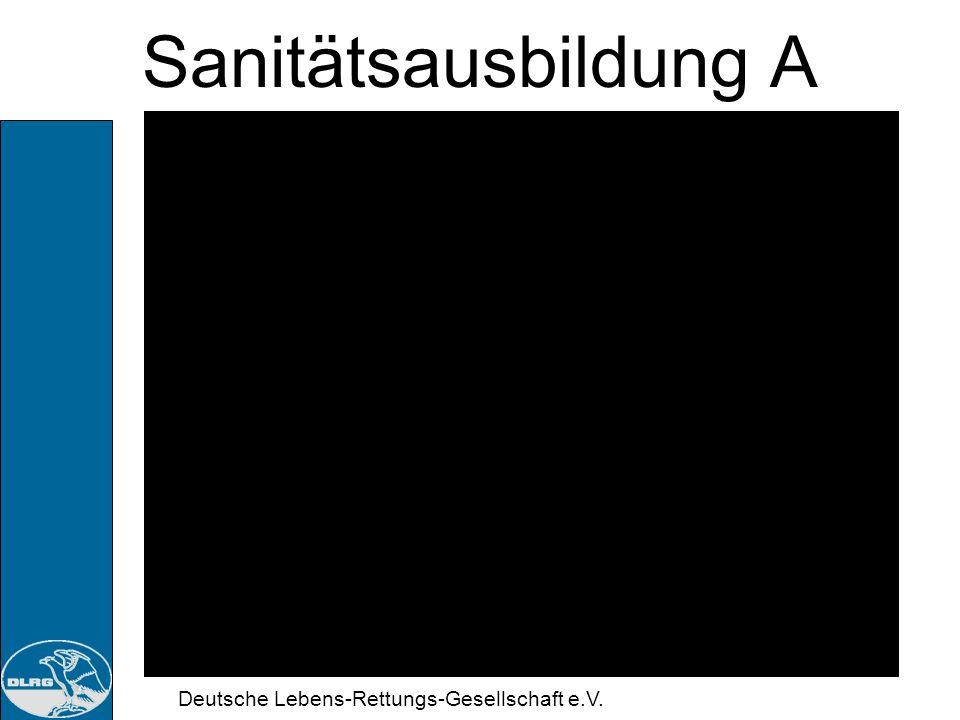 Deutsche Lebens-Rettungs-Gesellschaft e.V. Sanitätsausbildung A