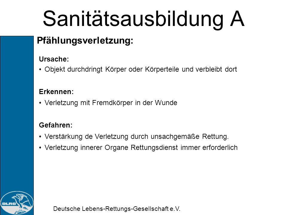 Deutsche Lebens-Rettungs-Gesellschaft e.V. Sanitätsausbildung A Quetschwunde: Ursache: Einklemmen von Gewebe oder Körperteilen