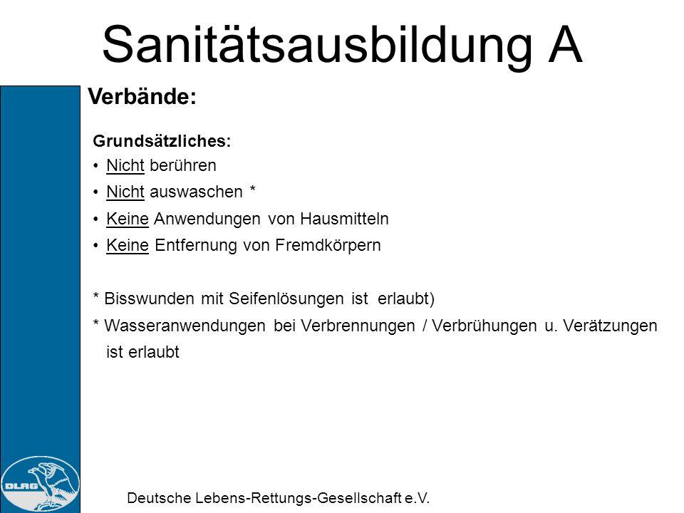 Deutsche Lebens-Rettungs-Gesellschaft e.V. Sanitätsausbildung A Bisswunde: Ursache: Biss durch Tier oder Mensch Erkennen: Offene / geschlossene gebiss