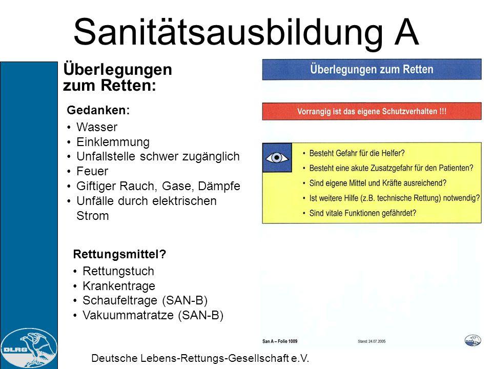 Deutsche Lebens-Rettungs-Gesellschaft e.V. Sanitätsausbildung A Retten: In Sicherheit bringen: Ist das Herausführen von Personen oder Tieren aus einem
