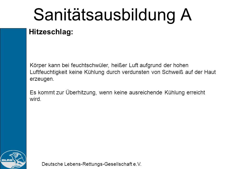 Deutsche Lebens-Rettungs-Gesellschaft e.V. Sanitätsausbildung A Sonnenstich: Erkennen? Gefahr? Maßnahmen?