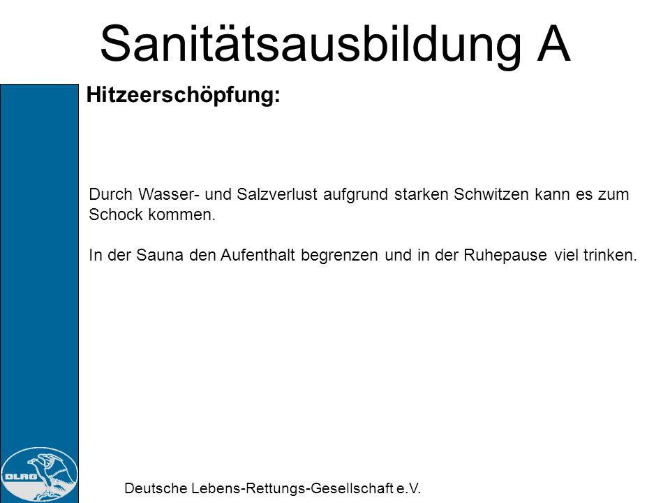 Deutsche Lebens-Rettungs-Gesellschaft e.V. Sanitätsausbildung A Hitzeschlag: Erkennen? Gefahr? Maßnahmen?