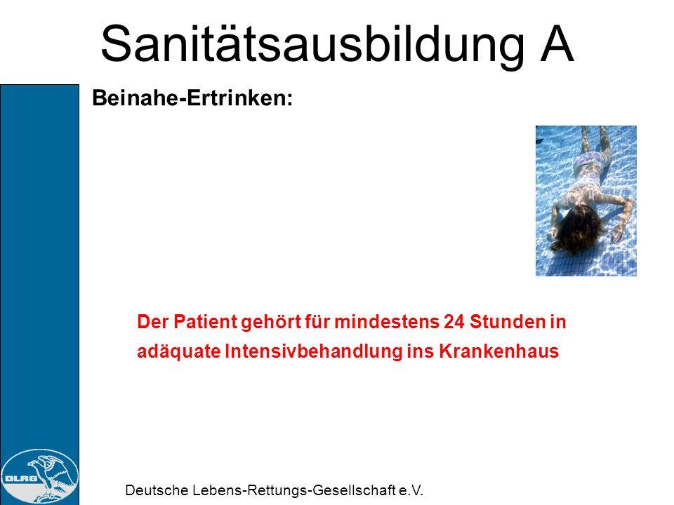 Deutsche Lebens-Rettungs-Gesellschaft e.V. Sanitätsausbildung A Beinahe-Ertrinken: Was passiert: Sauerstoffmangel in flüssigem Medium Verschluss der L