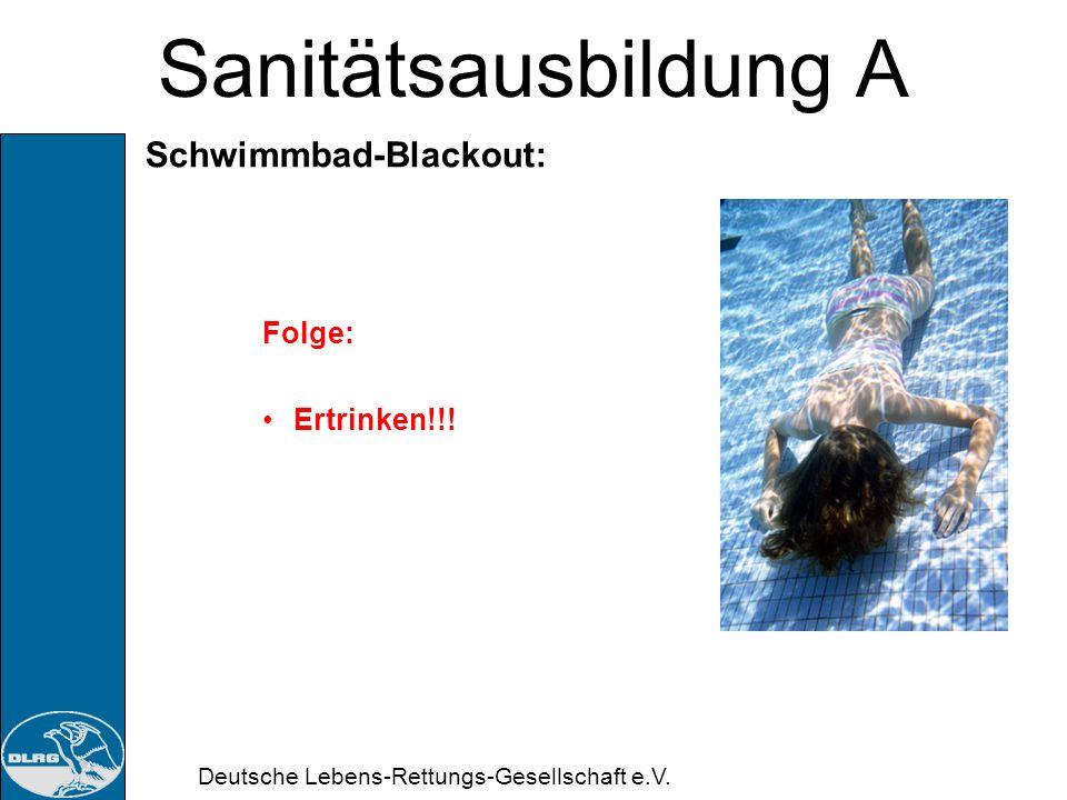 Deutsche Lebens-Rettungs-Gesellschaft e.V. Sanitätsausbildung A Hyperventilation: Maßnahmen: Ansprechen, beruhigender Zuspruch Aufforderung zum langsa