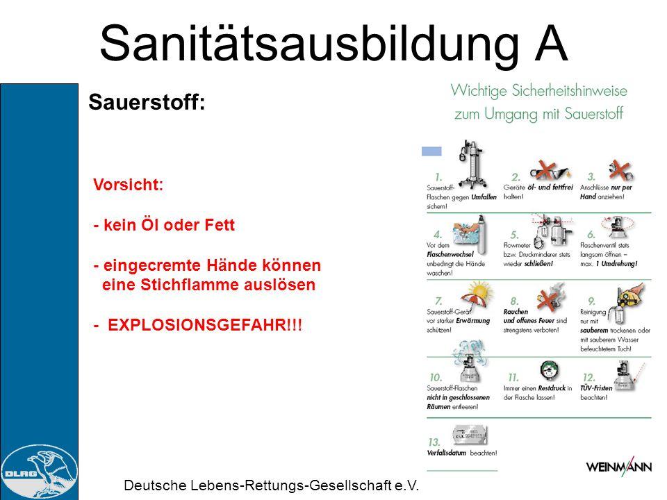 Deutsche Lebens-Rettungs-Gesellschaft e.V. Sanitätsausbildung A Sauerstoff: Medizinischer Sauerstoff wird in weißen Stahlfalschen unter Druck (200 bar