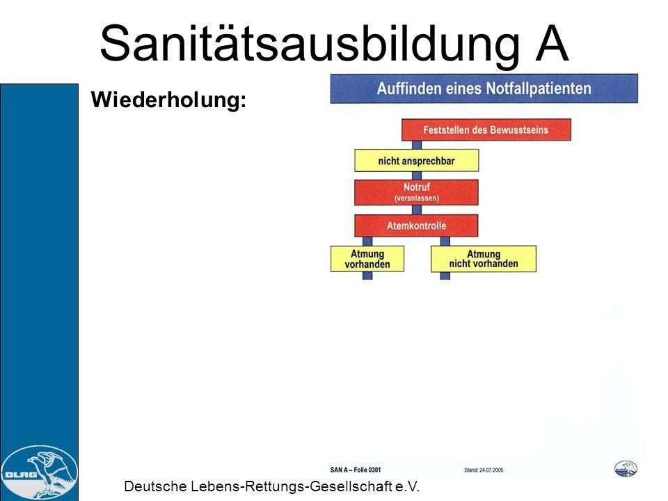Deutsche Lebens-Rettungs-Gesellschaft e.V. Sanitätsausbildung A 3. Doppelstunde