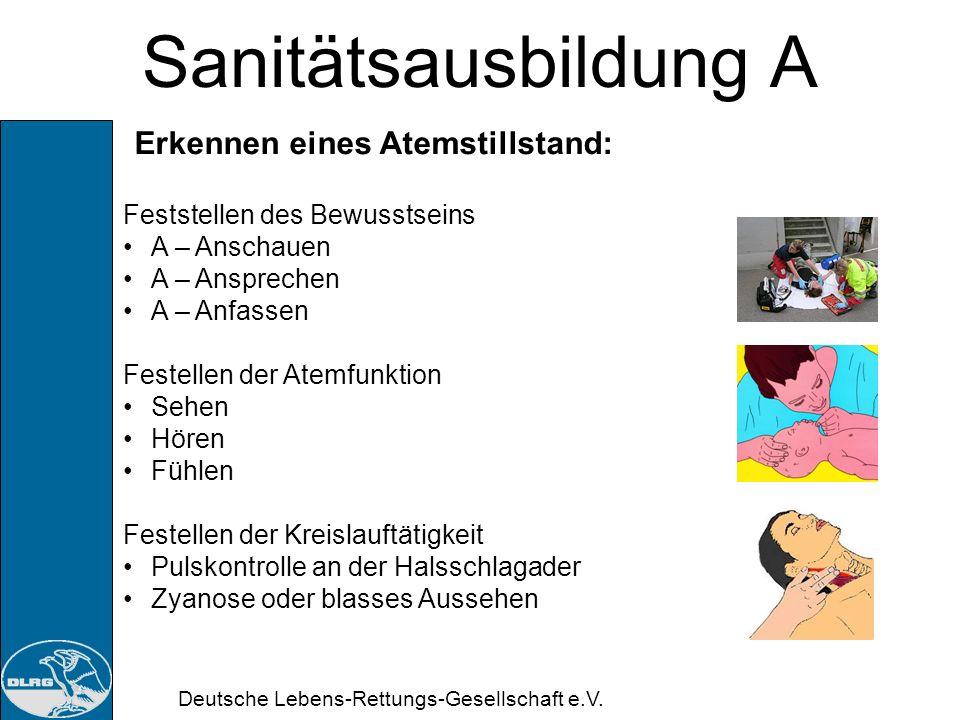 Deutsche Lebens-Rettungs-Gesellschaft e.V. Sanitätsausbildung A Ursachen Atemstillstand: Verlegung der Atemwege Erkrankungen Schwellungen Unfälle - St