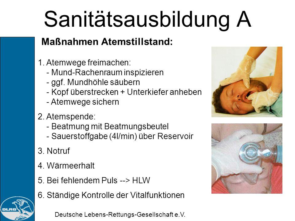 Deutsche Lebens-Rettungs-Gesellschaft e.V. Sanitätsausbildung A Erkennen eines Atemstillstand: Feststellen des Bewusstseins A – Anschauen A – Ansprech