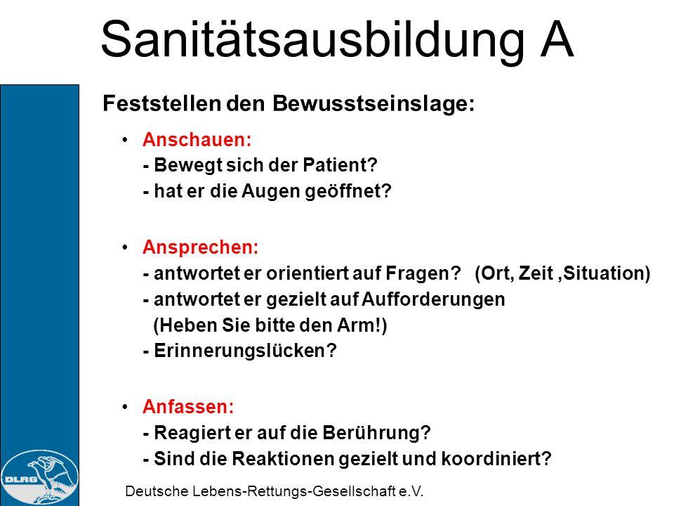 Deutsche Lebens-Rettungs-Gesellschaft e.V. Sanitätsausbildung A Zuständig für das Bewusstsein u. willkürlichen Bewegungen Feinsteuerung der Bewegung Z