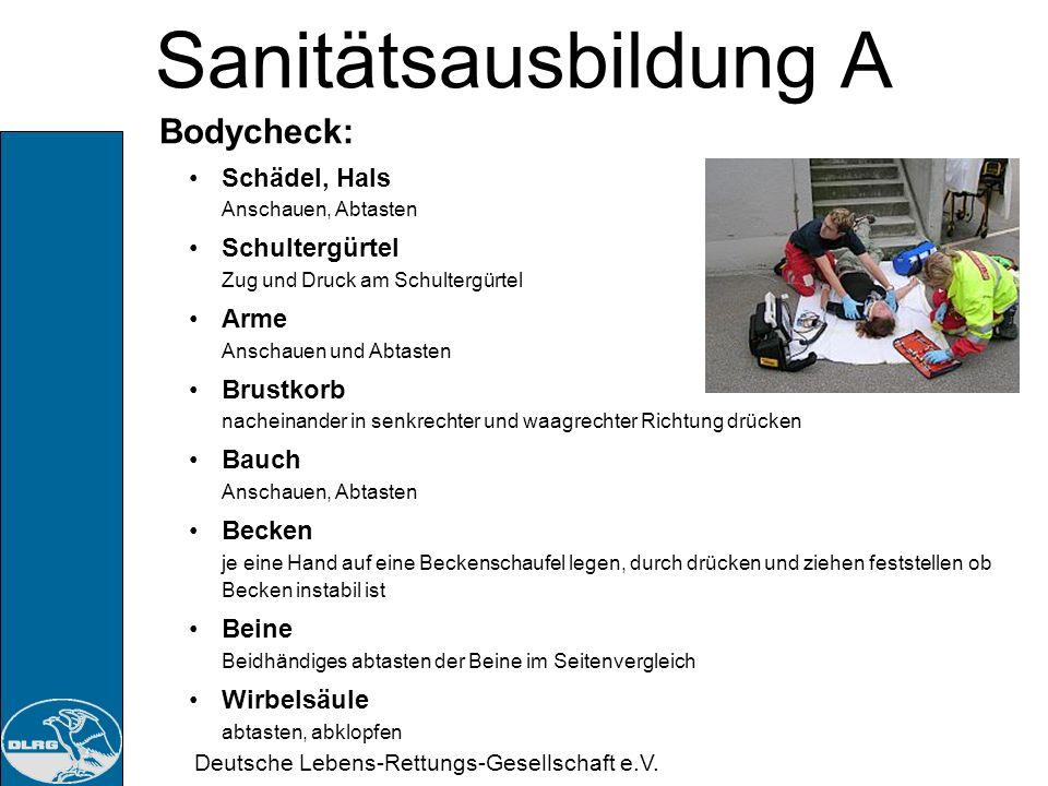 Deutsche Lebens-Rettungs-Gesellschaft e.V. Sanitätsausbildung A Bodycheck: Ist eine Ganzkörperuntersuchung Feststellen durch Sehen Alkoholgeruch, Urin