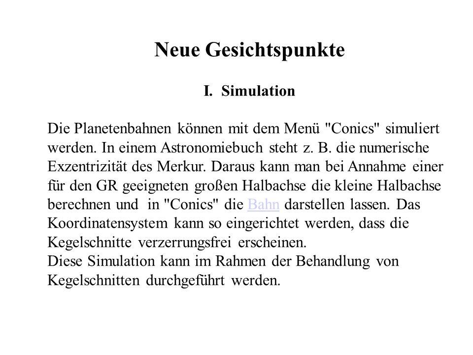 Neue Gesichtspunkte I. Simulation Die Planetenbahnen können mit dem Menü