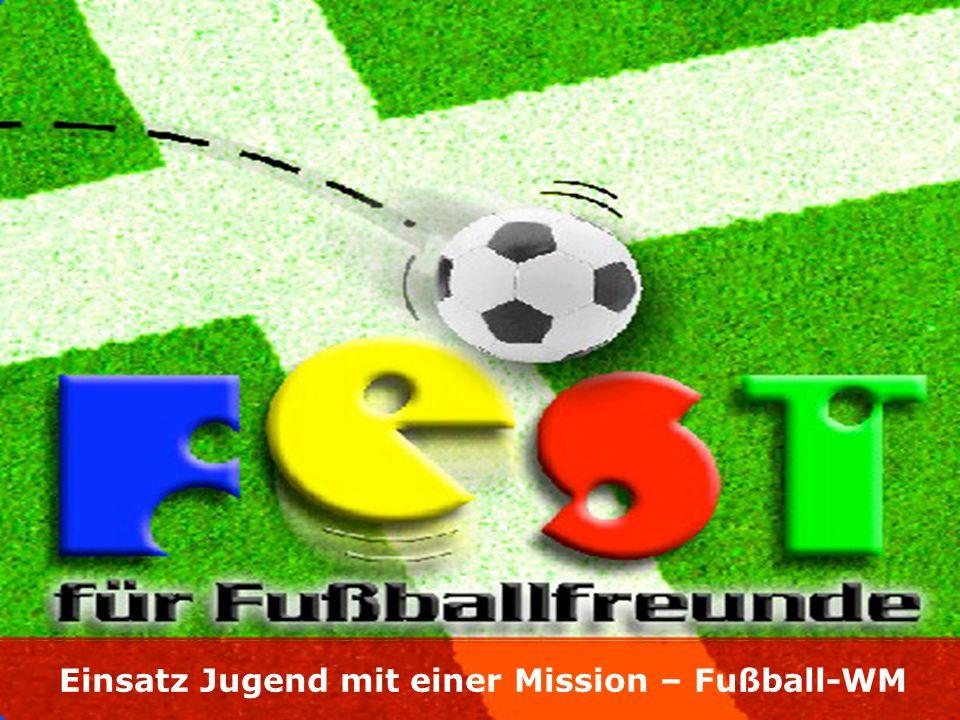 Einsatz Jugend mit einer Mission – Fußball-WM