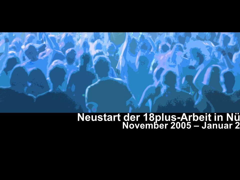 Neustart der 18plus-Arbeit in Nürnberg November 2005 – Januar 2007