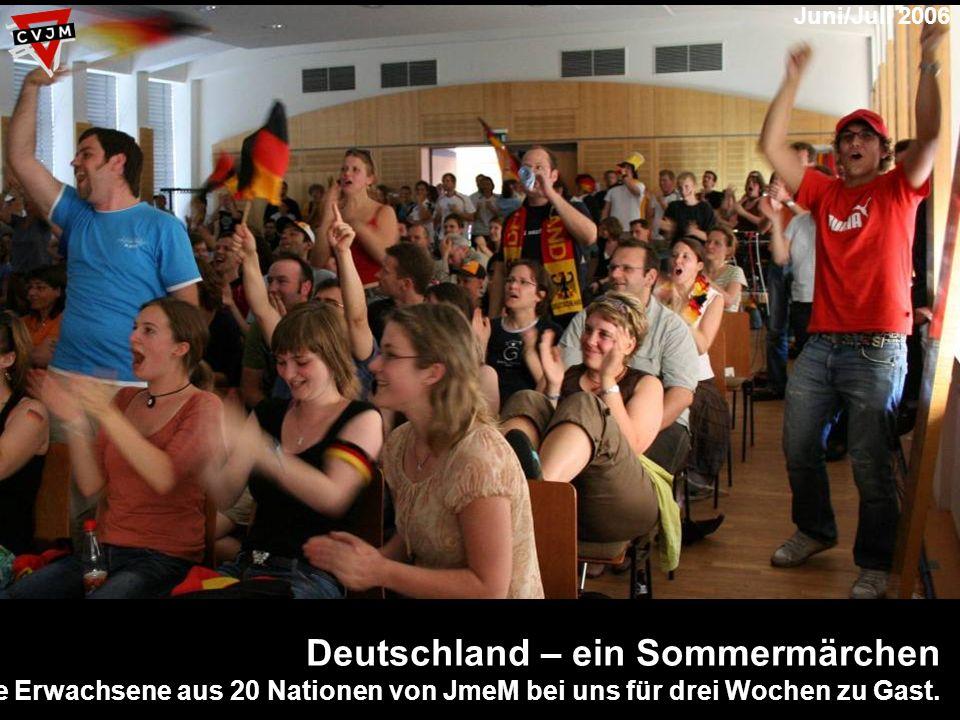 Deutschland – ein Sommermärchen 370 junge Erwachsene aus 20 Nationen von JmeM bei uns für drei Wochen zu Gast.