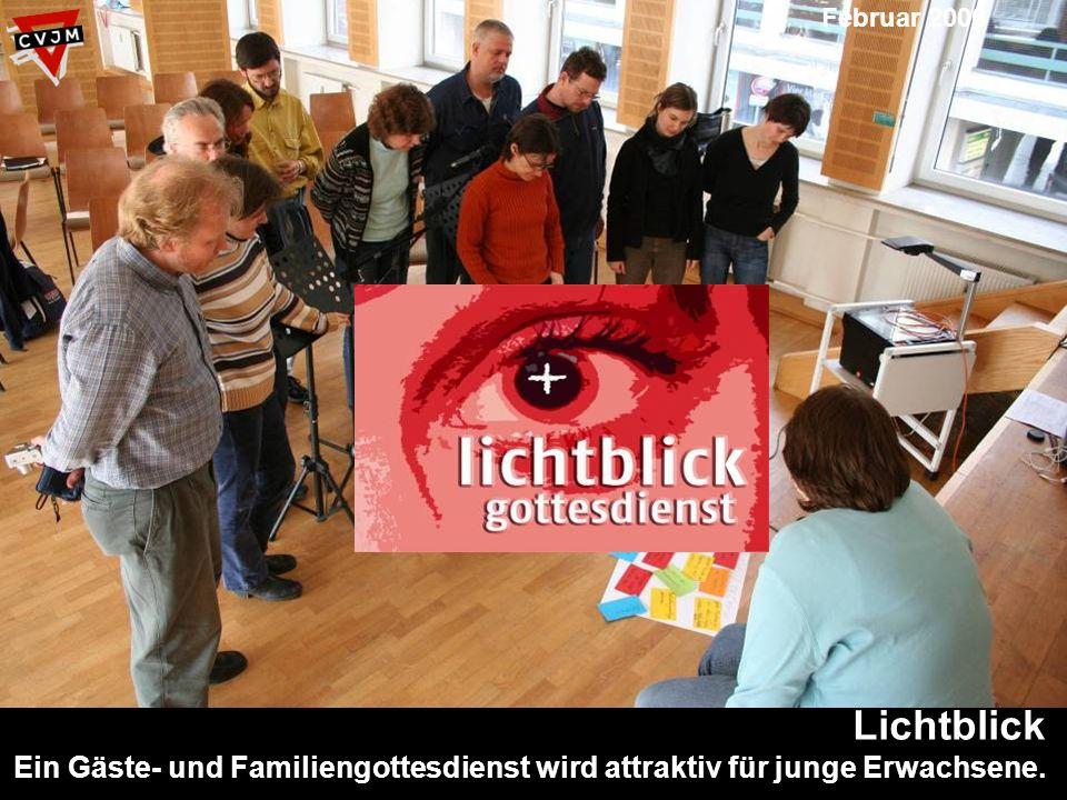 Lichtblick Ein Gäste- und Familiengottesdienst wird attraktiv für junge Erwachsene. Februar 2006