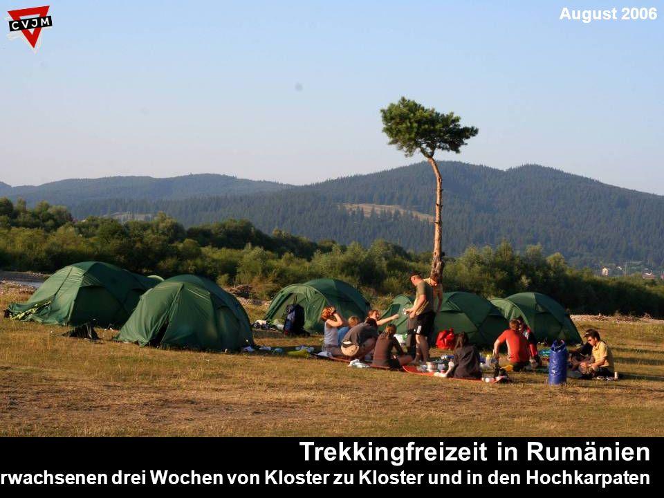 Trekkingfreizeit in Rumänien mit 14 jungen Erwachsenen drei Wochen von Kloster zu Kloster und in den Hochkarpaten August 2006