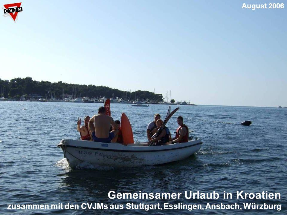 Gemeinsamer Urlaub in Kroatien zusammen mit den CVJMs aus Stuttgart, Esslingen, Ansbach, Würzburg August 2006